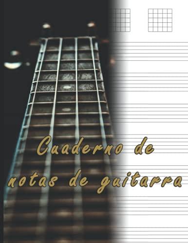 Cuaderno de notas de guitarra: Ideal para músicos, guitarristas, estudiantes de guitarra y profesores de musica 120 páginas (21,6 x 27,9cm)