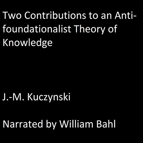 Couverture de Two Contributions to an Anti-Foundationalist Theory of Knowledge