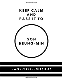 Keep Calm And Pass It To Son Heung-Min • Weekly Planner 2019-20