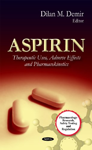 Aspirin: Therapeutic Uses, Adverse Effects & Pharmacokinetics (Pharmacology - Research, Safety Testing and Regulation)
