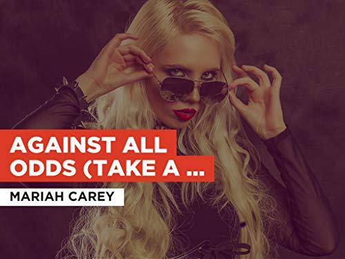 Against All Odds (Take A Look At Me Now) in the Style of Mariah Carey