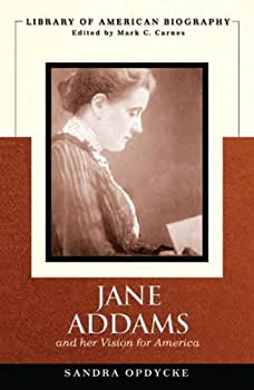Jane Addams and Her Vision for America  Library of American Biography