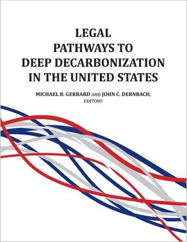 Legal Pathways to Deep Decarbonization in the United States (Environmental Law Institute)