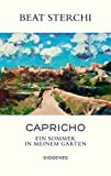 Capricho: Ein Sommer in meinem Garten von Beat Sterchi