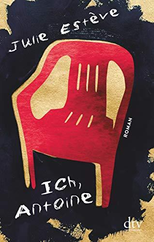 Buchseite und Rezensionen zu 'Ich, Antoine: Roman' von Julie Estève