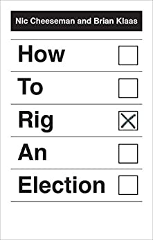 How to Rig an Election by [Nicholas Cheeseman]