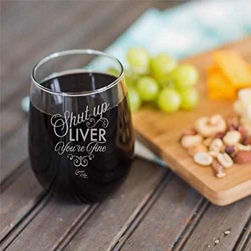 Copa de vino Shut Up Liver You're Fine Divertido Copa de vino sin tallo, grabado con láser, vaso de whisky, idea única de novedad para él, ella, 15 oz kp223