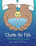 Charlie the Fish: Surrounded by Love