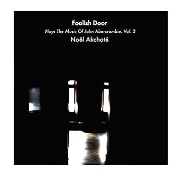Plays the Music of John Abercrombie, Vol. 2 (Foolish Door)