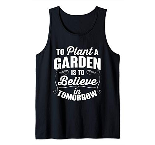 To Plant A Garden Is To Believe In Tomorrow Outdoor Tank Top