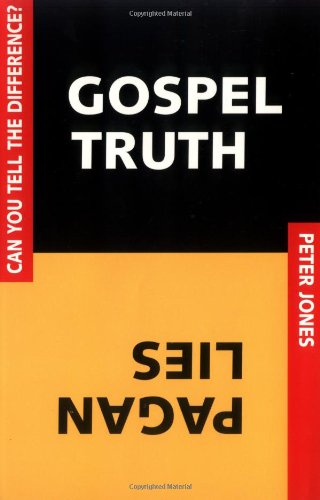 Gospel Truth/Pagan Lies: Can You Tell the Difference?