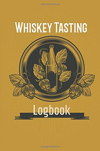 Whiskey Tasting Logbook: Bourbon Lovers Keep Records of their Great Experiences