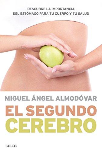 El segundo cerebro: Descubre la importancia del sistema digestivo para tu salud (Cuerpo y Salud)