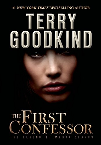 The First Confessor: The Legend of Magda Searus by [Terry Goodkind]