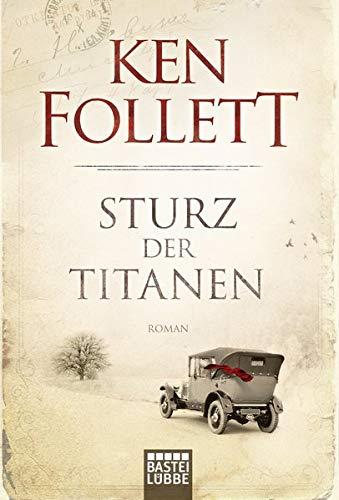 Sturz der Titanen: Die Jahrhundert-Saga: Die Jahrhundert-Saga. Roman