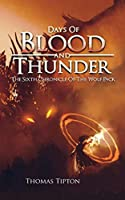 Days of Blood and Thunder: The Sixth Chronicle of the Wolf Pack
