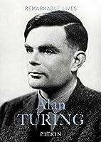 Alan Turing: Remarkable Lives