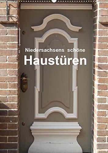 Niedersachsens schöne Haustüren (Wandkalender 2020 DIN A2 hoch): Schöne Haustüren in Niedersachsen (Monatskalender, 14 Seiten ) (CALVENDO Orte)