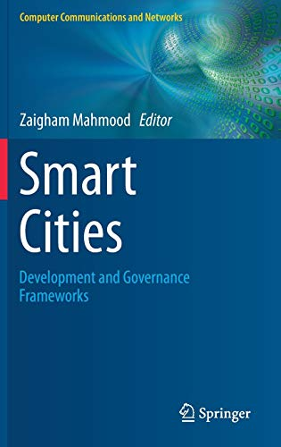 Smart Cities: Development and Governance Frameworks (Computer Communications and Networks)