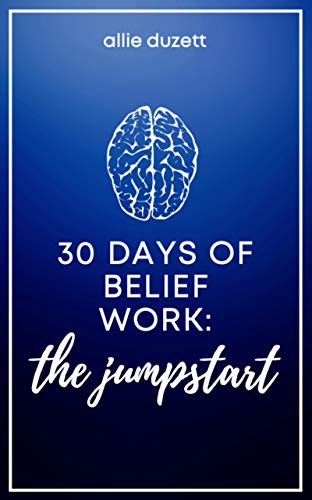 30 Days of Belief Work: The Jumpstart (English Edition)