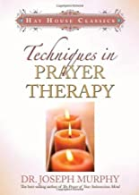 Techniques in Prayer Therapy (Hay House Classics) of Murphy, Joseph on 12 October 2006