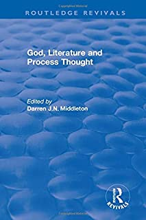 Routledge Revivals: God, Literature and Process Thought (2002)
