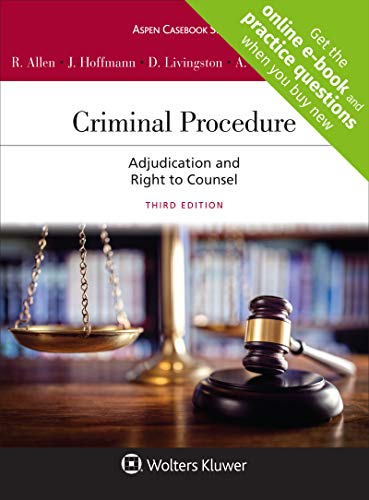 Compare Textbook Prices for Criminal Procedure: Adjudication and the Right to Counsel Aspen Casebook [Connected Casebook] 3 Edition ISBN 9781543804386 by Ronald J Allen,Joseph L Hoffmann,Debra A Livingston,Andrew D Leipold,Tracey L Meares