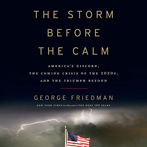 The Storm Before the Calm Audiobook By George Friedman cover art