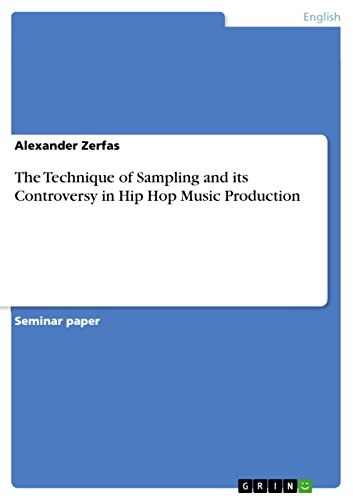 The Technique of Sampling and its Controversy in Hip Hop Music Production (English Edition)
