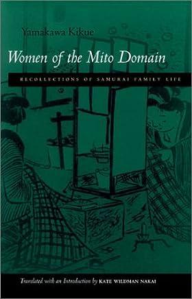 Women of the Mito Domain: Written by Kikue Yamakawa, 2001 Edition, (1st Edition) Publisher: Stanford University Press [Paperback]
