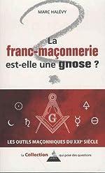 La Franc-maçonnerie est-elle une gnose ? de Marc Halévy