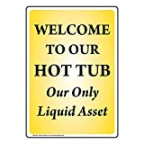 Vertical Welcome to Our Hot Tub Our Only Liquid Asset Label Decal, 5x3.5 in. 4-Pack Vinyl for Recreation by ComplianceSigns