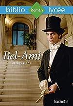 Bibliolycée - Bel-Ami, Maupassant de Guy de Maupassant