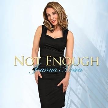 It's Not Enough