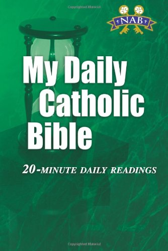 Compare Textbook Prices for My Daily Catholic Bible: 20-Minute Daily Readings Revised New American Bible Revised Edition ISBN 9781592761449 by Paul Thigpen,Paul Thigpen