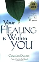 Your Healing is Within You:
