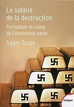 Le salaire de la destruction d'Adam TOOZE