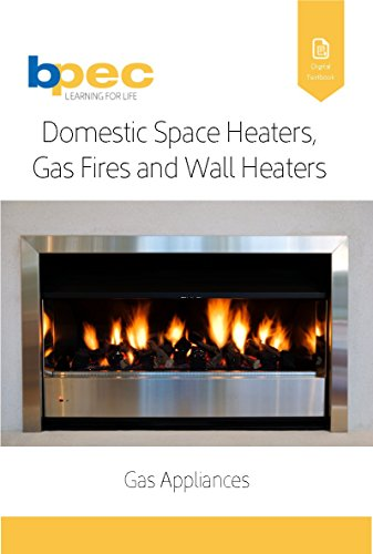 Domestic Space Heaters, Gas Fires and Wall Heaters (HTR1) (Gas Appliances Book 2) (English Edition)