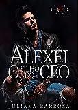 ALEXEI O FILHO DO CEO : Juliana Barbosa (VILÕES Livro 2)