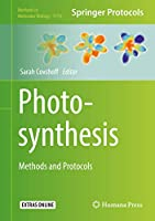 Photosynthesis: Methods and Protocols (Methods in Molecular Biology (1770))