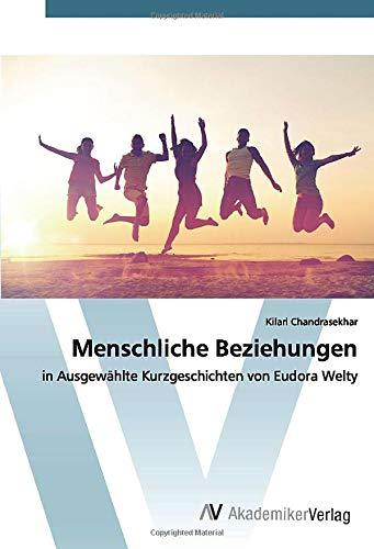 Menschliche Beziehungen: in Ausgewählte Kurzgeschichten von Eudora Welty
