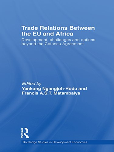 Trade Relations Between the EU and Africa: Development, Challenges and Options Beyond the Cotonou Agreement (Routledge Studies in Development Economics Book 76) (English Edition)