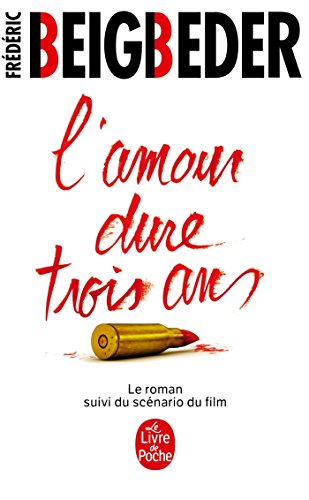 L'amour Dure Trois Ans (Littérature) (French Edition)