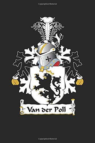 Van der Poll: Van der Poll Coat of Arms and Family Crest Notebook Journal (6 x 9 - 100 pages)