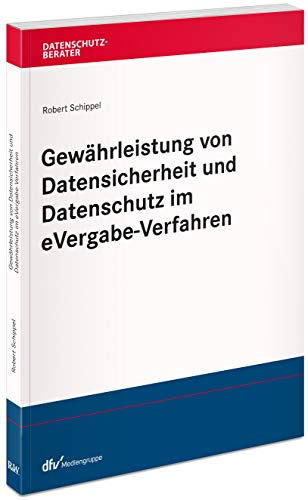 Gewährleistung von Datensicherheit und Datenschutz im eVergabe-Verfahren (Datenschutzberater)