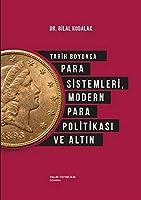 Tarih Boyunca Para Sistemleri, Modern Para Politikasi ve Altin