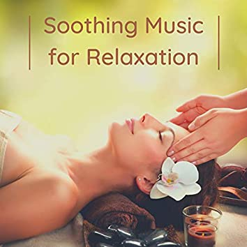 Soothing Music for Relaxation – Soothing Soundscapes