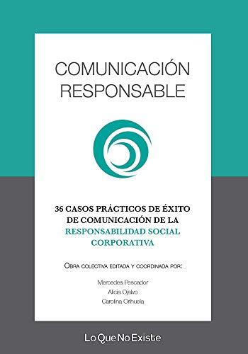 Comunicación responsable: 36 casos de éxito de comunicación de la responsabilidad social corporativa