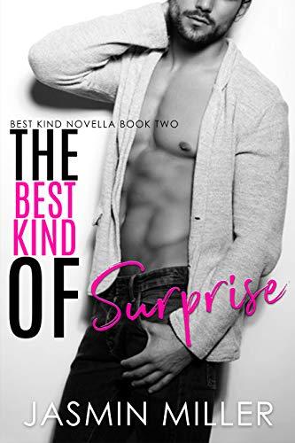 The Best Kind Of Surprise: A Surprise Pregnancy Romantic Comedy (Best Kind Novella Book 2)