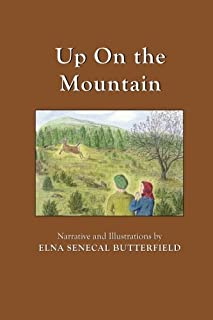 Up on the Mountain: Color illustrations (My Times Remembered: Recollections of a 1940s Childhood in Vermont)